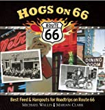 img - for Hogs on 66: Best Feed and Hangouts for Roadtrips on Route 66 book / textbook / text book