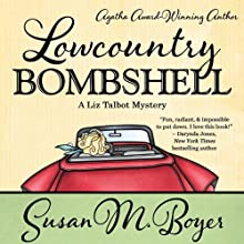 Lowcountry Bombshell: A Liz Talbot Mystery (       UNABRIDGED) by Susan M. Boyer Narrated by Loretta Rawlings