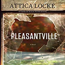 Pleasantville (       UNABRIDGED) by Attica Locke Narrated by J.D. Jackson
