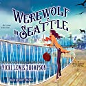 Werewolf in Seattle: Wild About You Series #3