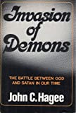 Invasion of Demons: The Battle Between God and Satan in Our Time (0800705769) by Hagee, John