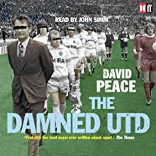 The Damned Utd (       ABRIDGED) by David Peace Narrated by John Simm