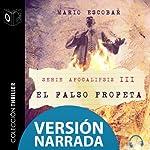 Apocalipsis III - El falso profeta - NARRADO | Mario Escobar