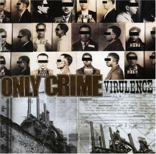 Only Crime - Virulence - Zortam Music