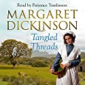 Tangled Threads Audiobook by Margaret Dickinson Narrated by Patience Tomlinson