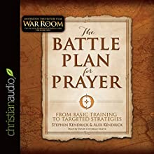The Battle Plan for Prayer: From Basic Training to Targeted Strategies | Livre audio Auteur(s) : Stephen Kendrick, Alex Kendrick Narrateur(s) : David Cochran Heath