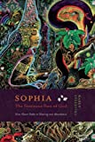 Sophia - The Feminine Face of God: Nine Heart Paths to Healing and Abundance