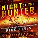 Night of the Hunter: The Hunter Series, Book 1 Audiobook by Rick Jones Narrated by Patrick Conn