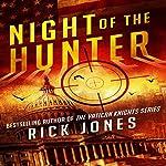Night of the Hunter: The Hunter Series, Book 1 | Rick Jones
