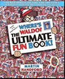 Where's Waldo: Ultimate Fun Book (0316343447) by Handford, Martin