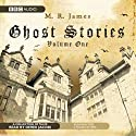Ghost Stories, Volume One (       UNABRIDGED) by M. R. James Narrated by Derek Jacobi