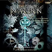 Incarceron: Incarceron Series, Book 1 | [Catherine Fisher]