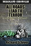 img - for All Roads Lead To Terror (Dreadland Chronicles) (Volume 1) book / textbook / text book