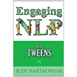 NLP For Tweens (Engaging NLP)by Judy Bartkowiak