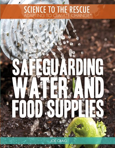 Safeguarding Water and Food Supplies (Science to the Rescue: Adapting to Climate Change)