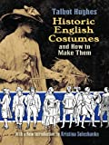 Acquista Historic English Costumes and How to Make Them (Dover Fashion and Costumes) [Edizione Kindle]