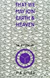 img - for That We May Join Earth & Heaven: Lay Religious Community for the 21st Century by Pia Gyger (1996-08-01) book / textbook / text book