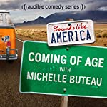 Ep. 8: Coming of Age with Michelle Buteau | Michelle Buteau,Mike Drucker,DC Pierson,Ben Roy,Phil Griffiths,Janine Brito,Janet Varney,Baron Vaughn