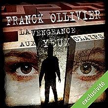 La vengeance aux yeux clairs | Livre audio Auteur(s) : Franck Ollivier Narrateur(s) : Pascale Chemin