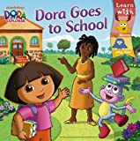 Dora Goes to School (Dora the Explorer 8x8 (Quality))