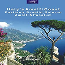 Positano, Amalfi, Ravello, Salerno & the Amalfi Coast (Adventure Guides) (       UNABRIDGED) by Marina Carter Narrated by Nicholas Messina