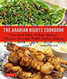 img - for The Arabian Nights Cookbook: From Lamb Kebabs to Baba Ghanouj, Delicious Homestyle Middle Eastern Cooking book / textbook / text book