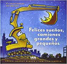 Felices suenos, camiones grandes y pequenos (Spanish Edition): Sherry