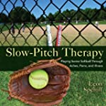 Slow-Pitch Therapy: Playing Senior So...