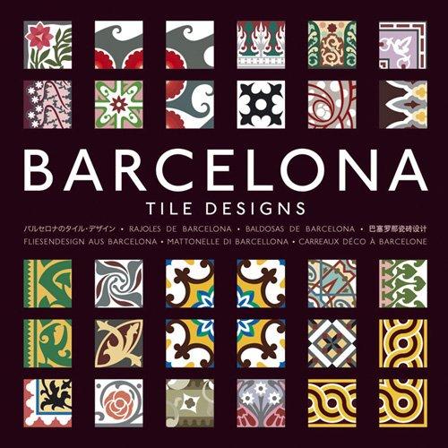 Barcelona Tile Designs: Tile Designs from Barcelona