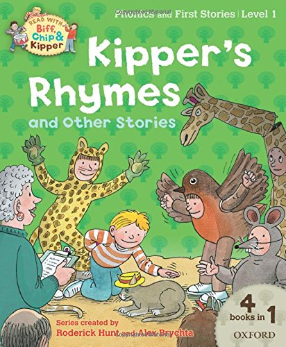 Oxford Reading Tree Read with Biff, Chip and Kipper: Level 1 Phonics and First Stories: Kipper's Rhymes and Other Stories (Biff Chip & Kipper L 1/ 4 in 1)