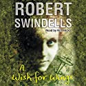 A Wish for Wings Audiobook by Robert Swindells Narrated by Kim Hicks