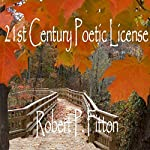 21st Century Poetic License: Poems from the Heart | Robert P. Fitton