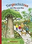 Tiergeschichten mit Mia und Mio: Band...