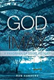 img - for God in IMAX: A Panorama of Divine History book / textbook / text book