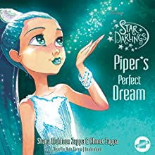 Piper's Perfect Dream: The Star Darlings Series, Book 7 Audiobook by Shana Muldoon Zappa, Ahmet Zappa Narrated by Kyla Garcia