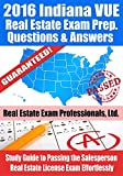 2016 Indiana VUE Real Estate Exam Prep Questions and Answers: Study Guide to Passing the Salesperson Real Estate License Exam Effortlessly
