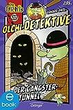 Olchi-Detektive. Der Gangster-Tunnel: Band 20