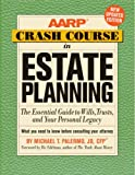AARP Crash Course in Estate Planning, Updated Edition: The Essential Guide to Wills, Trusts, and Your Personal Legacy