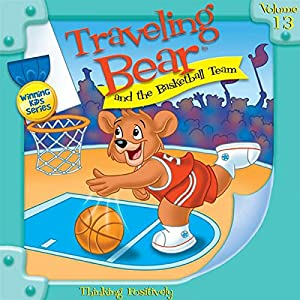 Traveling Bear and the Basketball Team Audiobook
