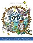 Eulen - Malbuch f�r Erwachsene: Kreat...