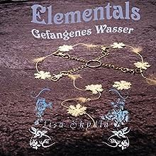 Gefangenes Wasser (Elementals 1) Hörbuch von Lisa Skydla Gesprochen von: Cat Nemois