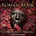 Roman Mask Audiobook by Thomas M. D. Brooke Narrated by Steven Crossley