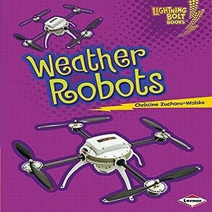 Weather Robots Hörbuch von Christine Zuchora-Walske Gesprochen von:  Intuitive