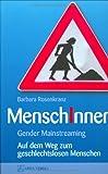 MENSCHINNEN: Gender Mainstreaming - Auf dem Weg zum geschlechtslosen Menschen