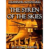 The Syren of the Skies [Illustrated] (Steampunk Adventures Book 2) ~ George Griffith