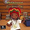 Rastamouse presents For Real FM Audiobook by Michael De Souza, Genevieve Webster Narrated by Reggie Yates, Cornell John, Sharon Duncan-Brewster, William Vanderpuye