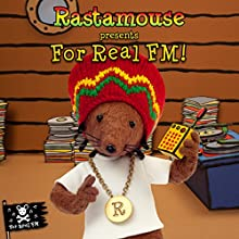 Rastamouse presents For Real FM (       UNABRIDGED) by Michael De Souza, Genevieve Webster Narrated by Reggie Yates, Cornell John, Sharon Duncan-Brewster, William Vanderpuye