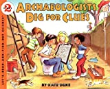 Archaeologists Dig for Clues (Lets-Read-and-Find-Out Science 2)