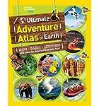 The Ultimate Adventure Atlas of Earth...