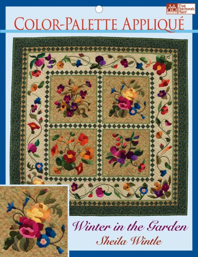 Color-Palette Applique Quilting Patterns: Winter in the Garden (That Patchwork Place)